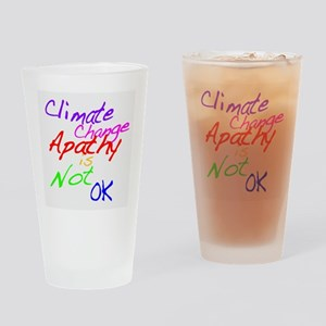 Climate Change Apathy is Not OK Drinking Glass