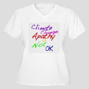 Climate Change Apathy is Not OK Plus Size T-Shirt