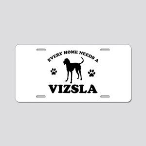 Every home needs a Vizsla Aluminum License Plate
