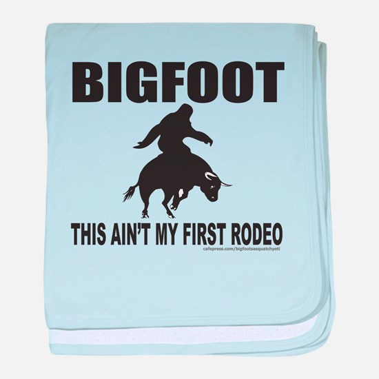 BIGFOOT THIS AIN'T MY FIRST RODEO baby blanket