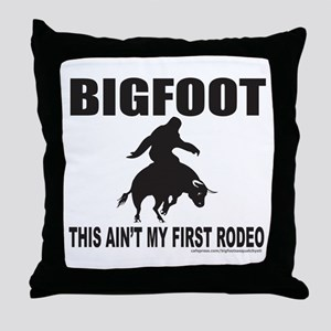 BIGFOOT THIS AIN'T MY FIRST RODEO Throw Pillow