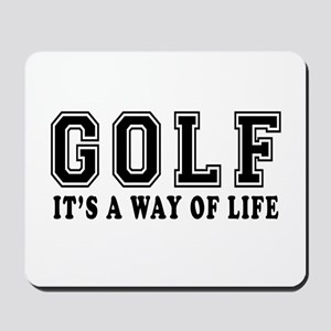 Golf It's A Way Of Life Mousepad