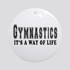 Gymnastics It's A Way Of Life Ornament (Round)