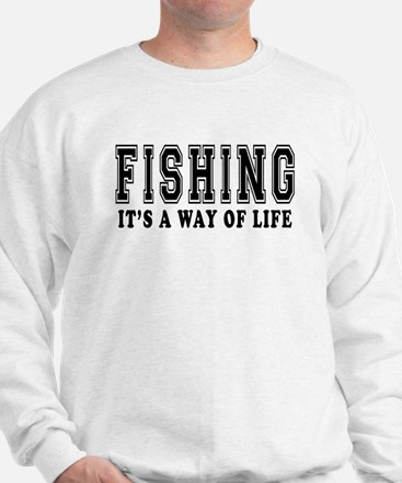 Fishing It's A Way Of Life Sweatshirt