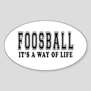 Foosball It's A Way Of Life Sticker (Oval)