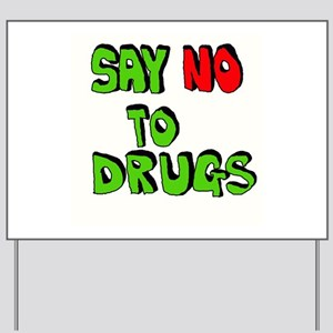 Say No To Drugs Yard Sign