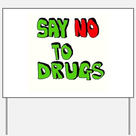 Say No To Drugs Yard Sign