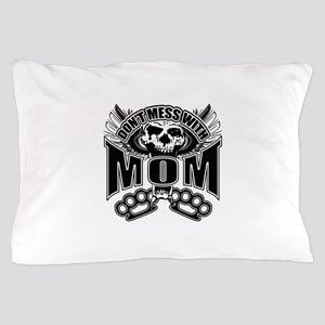 Don't mess with mom Pillow Case