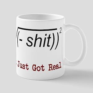 Shit Just Got Real Mug