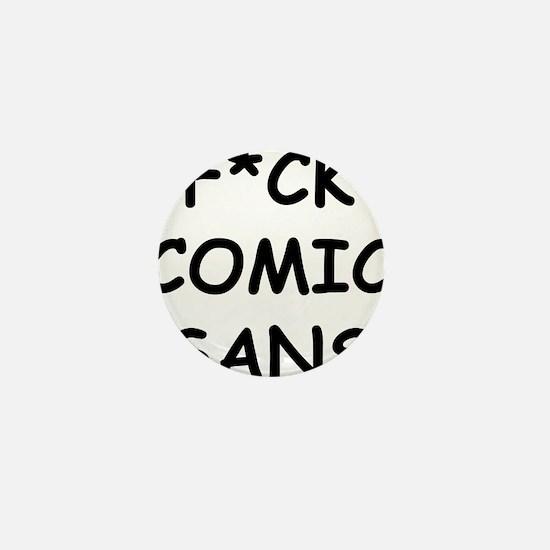 F*CK Comic Sans Mini Button