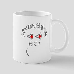 Remember Me.. Mug