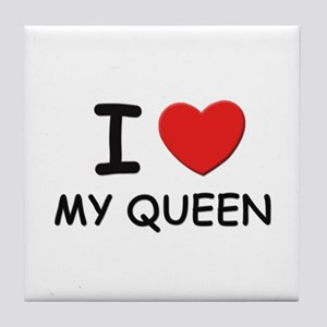 I love queens Tile Coaster