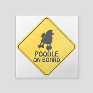 "Poodle On Board Square Sticker 3"" x 3"""