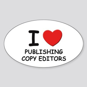 I love publishing copy editors Oval Sticker