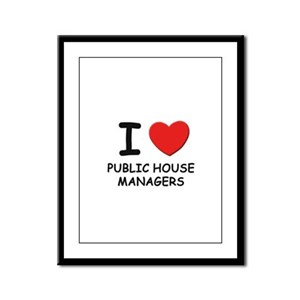 I love public house managers Framed Panel Print