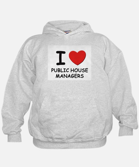 I love public house managers Hoodie