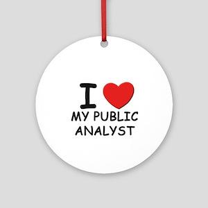 I love public analysts Ornament (Round)
