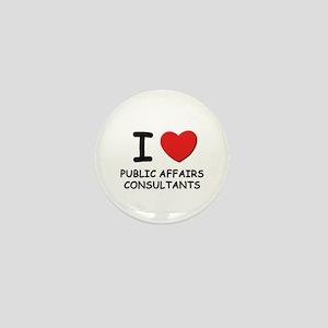 I love public affairs consultants Mini Button