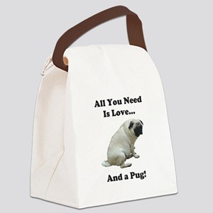 All You Need Is Love and a Pug Canvas Lunch Bag