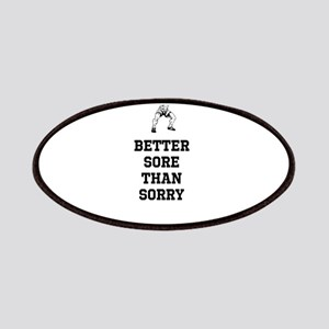 Better Sore Than Sorry Shut Up and Squat! Patches
