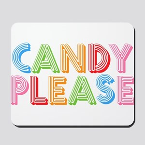 Candy Please I Love Candy Mousepad