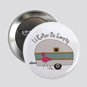 "Id Rather Be Camping 2.25"" Button"