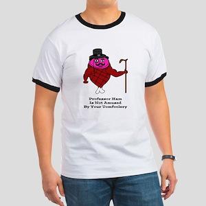 Professor Ham (Tomfoolery) Ringer T