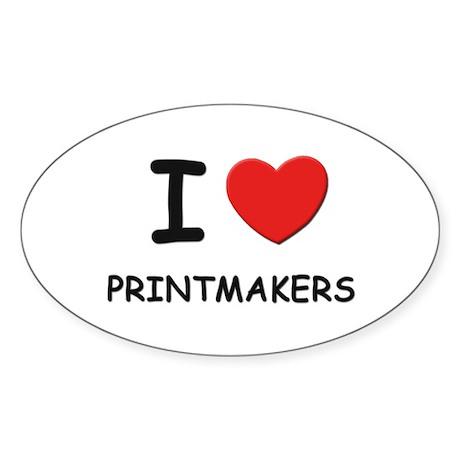 I love printmakers Oval Sticker