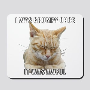 Zen Cat - I Was Grumpy Once It Was Awful Mousepad