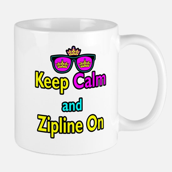 Crown Sunglasses Keep Calm And Zipline On Mug