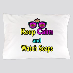Crown Sunglasses Keep Calm And Watch Soaps Pillow