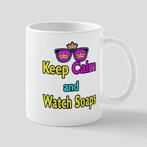 Crown Sunglasses Keep Calm And Watch Soaps Mug