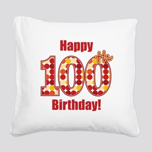 Happy 100th Birthday! Square Canvas Pillow