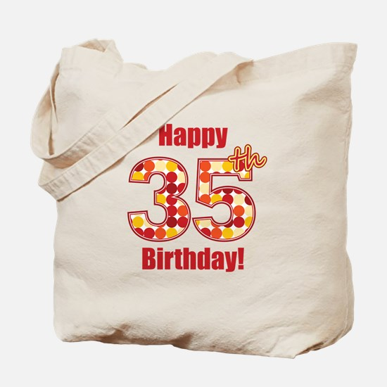 Happy 35th Birthday! Tote Bag