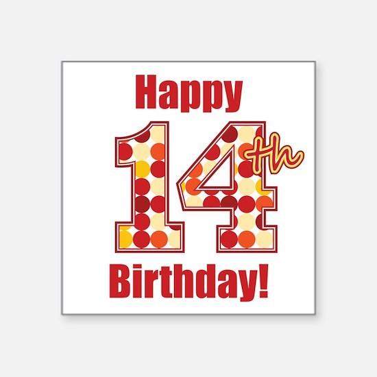 Happy 14th Birthday! Sticker