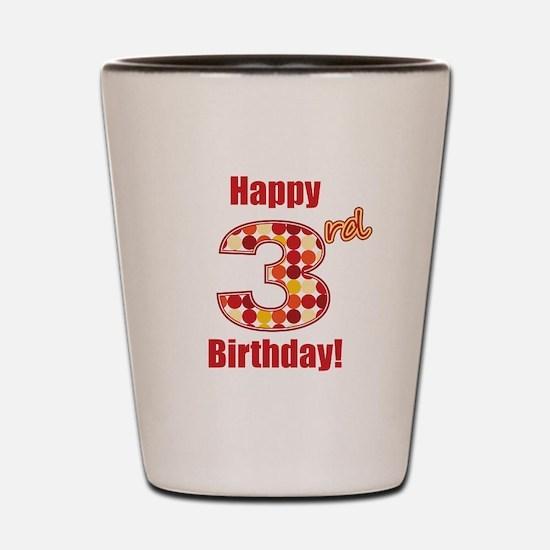 Happy 3rd Birthday! Shot Glass