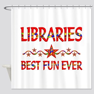 Libraries Best Fun Shower Curtain