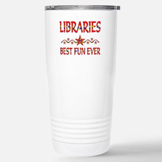 Libraries Best Fun Stainless Steel Travel Mug