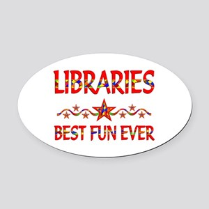 Libraries Best Fun Oval Car Magnet