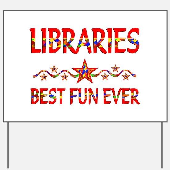Libraries Best Fun Yard Sign