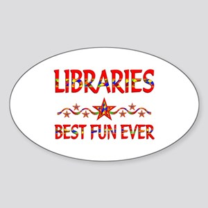 Libraries Best Fun Sticker (Oval)