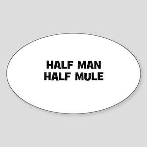 Half Man~Half Mule Oval Sticker