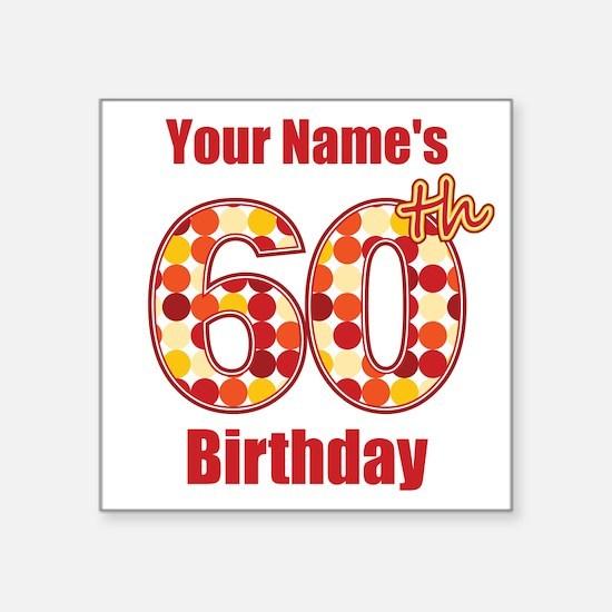 Happy 60th Birthday - Personalized! Sticker