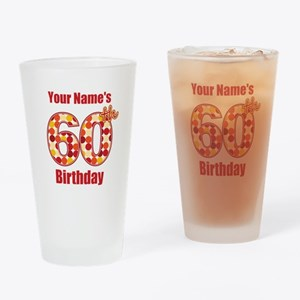 Happy 60th Birthday - Personalized! Drinking Glass