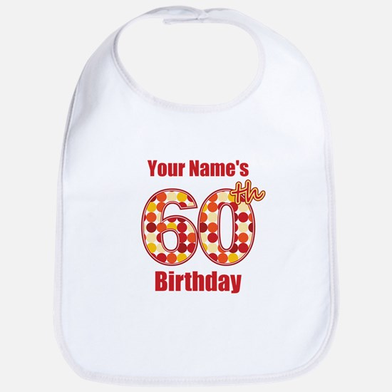 Happy 60th Birthday - Personalized! Bib