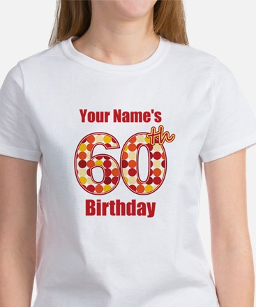 Happy 60th Birthday - Personalized! T-Shirt