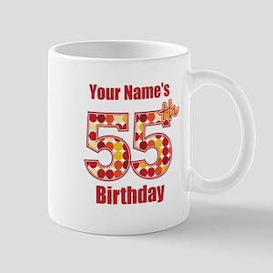 Happy 55th Birthday - Personalized! Mug
