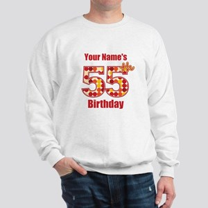 Happy 55th Birthday - Personalized! Sweatshirt