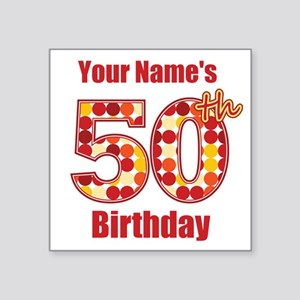 Happy 50th Birthday - Personalized! Sticker
