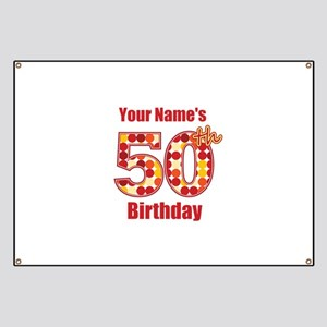 Happy 50th Birthday - Personalized! Banner